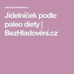 Jídelníček podle paleo diety | BezHladovění.cz Cholesterol, Paleo, Diet, Beach Wrap, Paleo Food