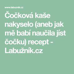 Čočková kaše nakyselo (aneb jak mě babí naučila jíst čočku) recept - Labužník.cz