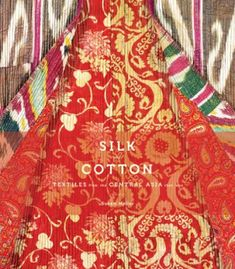 Silk and Cotton: Textiles from the Central Asia that Was PDF
