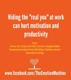 "Hiding the ""real you"" at work can hurt motivation and productivity"