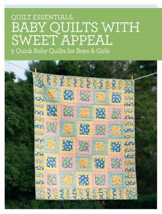 Baby Quilts With Sweet Appeal: 5 Quick Baby Quilts for Boys & Girls