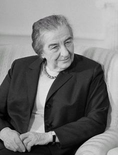 Golda Meir. I was in awe of her when i was young and more now.