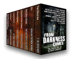 From Darkness Comes Collection - J Thorn - Horror Author - http://jthorn.net/