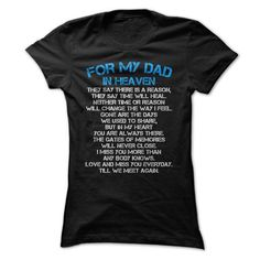 For My Dad In Heaven T Shirts, Hoodies. Check price ==► https://www.sunfrog.com/Faith/For-My-Dad-In-Heaven-43237978-Ladies.html?41382