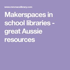 Keen to develop your library as a 'Makerspace'? Check out the links below to get started. ASLA Makerspaces in the school library. School Libraries