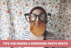 Great tips for making a homemade photobooth - take awesome pictures you'll always remember!