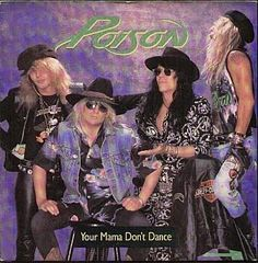 "80s glam metal - Poison on the sleeve of their single ""Your Mama Don't Dance"" (1989)"