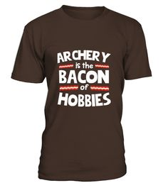 Archery Is The Bacon Of Hobbies T Shirt T Shirts   => Check out this shirt by clicking the image, have fun :) Please tag, repin & share with your friends who would love it. #Archery #Archeryshirt #Archeryquotes #hoodie #ideas #image #photo #shirt #tshirt #sweatshirt #tee #gift #perfectgift #birthday #Christmas