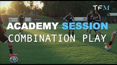 Football Academy Session - Combination Play (Youth) Youth Football, Play, Youth Soccer