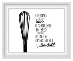 Cooking Is Like Love - Julia Child
