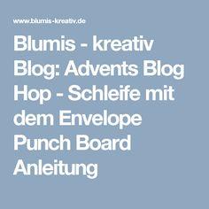 Blumis - kreativ Blog: Advents Blog Hop - Schleife mit dem Envelope Punch Board Anleitung