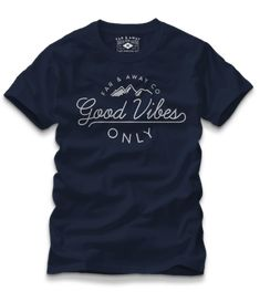 aa31e59a1bca Good Vibes Only Types Of T Shirts, T Shirts With Sayings, Shirt Print Design