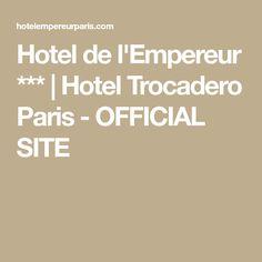 Hotel De L Empereur Trocadero Paris Official Site