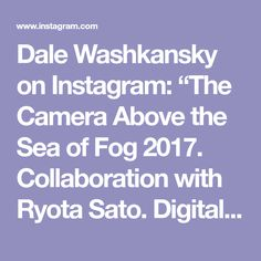 """Dale Washkansky on Instagram: """"The Camera Above the Sea of Fog 2017. Collaboration with Ryota Sato. Digital collages using found footage of atomic bomb explosions. Was a…"""" Atomic Bomb Explosion, Explosions, Digital Collage, Collages, Collaboration, Sea, Instagram, The Ocean, Ocean"""