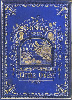 Songs for the Little Ones ~~ See more at: - ✯ http://www.pinterest.com/PinFantasy/color-~-azul-blue/