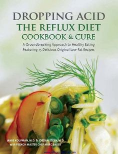 Dropping Acid: The Reflux Diet Cookbook & Cure [Jamie Koufman, Jordan Stern, Marc Michel Bauer] on . *FREE* shipping on qualifying offers. Dropping Acid: Th­e Reflux Diet Cookbook & Cure is the first book to offer a nontraditional diet to help cure reflux Acid Reflux Recipes, Low Acid Recipes, Gerd Diet, Reflux Diet, Lpr Reflux, Stop Acid Reflux, Diet Books, Foods To Avoid, Diet Recipes