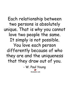 Each relationship between two persons is absolutely unique. That is why you cannot love two people the same. It simply is not possible. You love each person differently because of who they are and the (You Are The Best Boyfriend) Polyamorous Relationship, Relationship Quotes, Relationships, Triad Relationship, Better Relationship, Polyamory Quotes, Words Quotes, Me Quotes, Couple Quotes