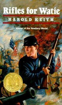 Rifles for Watie - Harold Keith - AAHH! One of my favorite books growing up. good memories