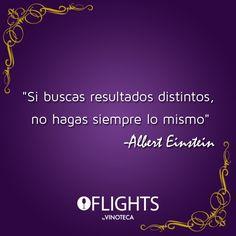 Wine quotes. #FraseDelDía.   ¡Sigue el sabio consejo de Einstein que te recomendamos!