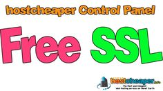 hostcheaper control panel - free ssl  The Best and Cheapest Web Hosting services on Planet Earth https://www.hostcheaper.info