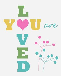 you-are-loved-candy-printable.png 2,000×2,500 pixels