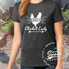 The Ultimate Crazy Chicken Lady Tee! Do you rush out to the coop in the morning to feed your fluffy butts before you've even had your coffee? You might be a crazy chicken lady! https://suzyswede.com/product/crazy-chicken-lady-unisex-tee/