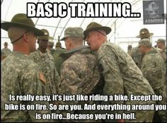 I enjoyed Basic. Definitely was a bitch most days, but when it was good it was great! Some of the best experiences of my life. : )