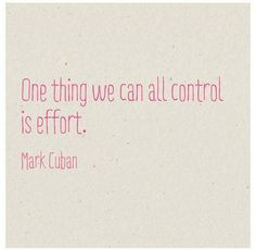 A little bit of effort goes a long way, it's always worth putting in more.