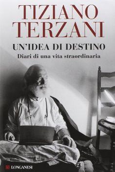 Un'idea di destino - Angela Terzani Staude, Tiziano Terzani, Àlen Loreti