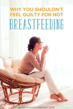 Do you feel guilt about stopping breastfeeding? With research supporting breastfeeding, it's easy to feel guilty if you can't or decide not to. If you feel guilty for not breastfeeding, don't. Here's why: