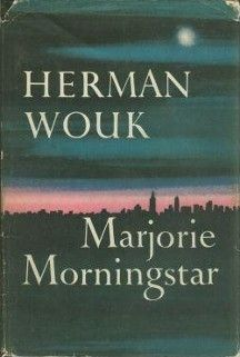 I read Marjorie Morningstar by Herman Wouk when I was young ... one of those characters I won't forget.