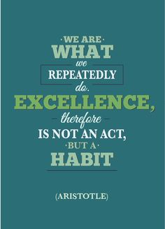 Excellence is habit! #motivation #inspiration