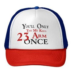 YOU'LL ONLY TEST MY KIDS ARM ONCE HAT!! CUSTOM: CHANGE NUMBER AND/OR/ STYLE! *also see matching shirt in store now.     http://www.zazzle.com/pd/spp/pt-zazzle_hat?dz=43eb1db9-a68a-4830-8554-287cecd91f7e&clone=true&pending=true&customize_it=true&style=trucker_hat&color=white_redblue&design.areas=