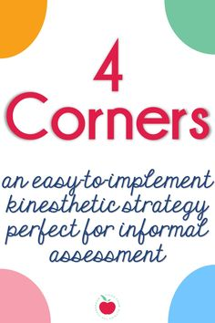 4 Corners assessment strategy   You can use it to gauge students' knowledge and comfort with a topic before you begin teaching.