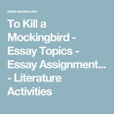 to kill a mockingbird a list of argumentative essay topics to  to kill a mockingbird essay topics essay assignment