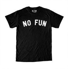 """No Fun"" shirt from No Fun Press"