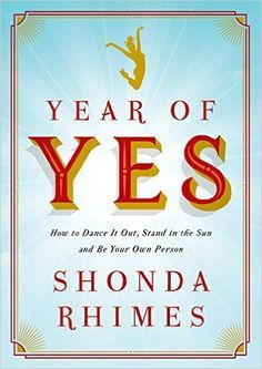 "Read ""Year of Yes How to Dance It Out, Stand In the Sun and Be Your Own Person"" by Shonda Rhimes available from Rakuten Kobo. The instant New York Times bestseller from the creator of Grey's Anatomy and Scandal and executive producer of How to Ge. Grey's Anatomy, Great Books, New Books, Books To Read, Amazing Books, Books 2016, Reading Lists, Book Lists, Mind Hack"