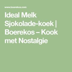 Ideal Melk Sjokolade-koek | Boerekos – Kook met Nostalgie Atkins Diet, Bacon Wrapped, Fudge, Recipies, Meet, Baking, Tarts, Food, Chocolate Cakes