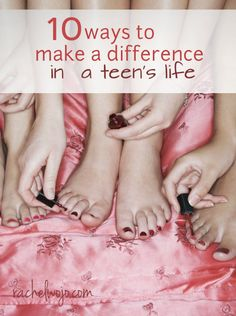 10 ways to encourage a teen- whether in your  neighborhood, family, community or church
