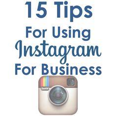 15 Tips for Using Instagram For Business #Instagram