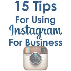 15 Tips for Using Instagram for Business - Curatti http://curatti.com/15-tips-for-using-instagram-for-business/