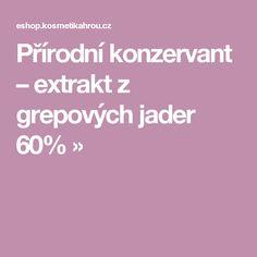 Přírodní konzervant – extrakt z grepových jader 60% »