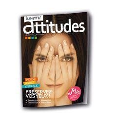Lunettes Attitudes, notre magazine.   Numéro dédié à la pleine forme visuelle : Prévention - Protection - Correction - Séduction