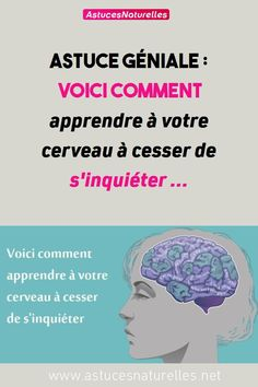 Astuce Géniale : Voici comment apprendre à votre cerveau à cesser de s'inquiéter ... #astuce  #santé #apprentissage #cerveau #cessation #inquiétude Positive Attitude, Ambition, Management, Medical, Positivity, Voici, Yoga, Physique, Healthy
