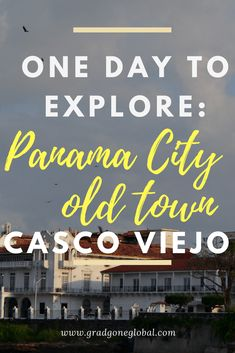 One day in Panama City old town, Casco Viejo or Casco Antiguo