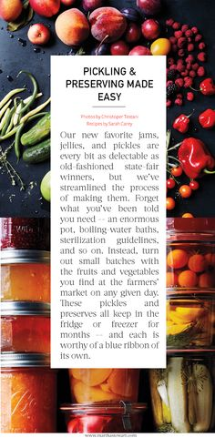 Our new favorite jams, jellies, and pickles are every bit as delectable as old-fashioned state-fair winners, but we've streamlined the process of making them. Forget what you've been told you need -- an enormous pot, boiling-water baths, sterilization guidelines, and so on. Instead, turn out small batches with the fruits and vegetables you find at the farmers' market on any given day.