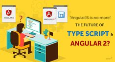 TOUCH this image: AngularJS is No More – The Future of TypeScript and Angul... by Kathreen Riya