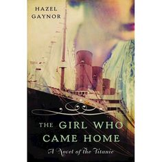 The Girl Who Came Home (Paperback) by Hazel Gaynor