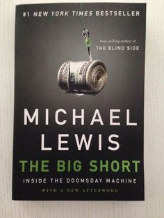 The Big Short Michael Lewis Doomsday Machine, The Blind Side, The Big Short, Michael Lewis, New York Times, Book Worms, Book Nerd, Book Lovers