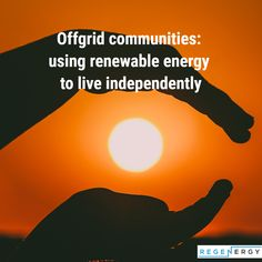 Offgrid communities: using renewable energy to live independently Off Grid Communities, Sustainable Energy, Off The Grid, Natural Disasters, Renewable Energy, Solar, Environment, Community, Technology